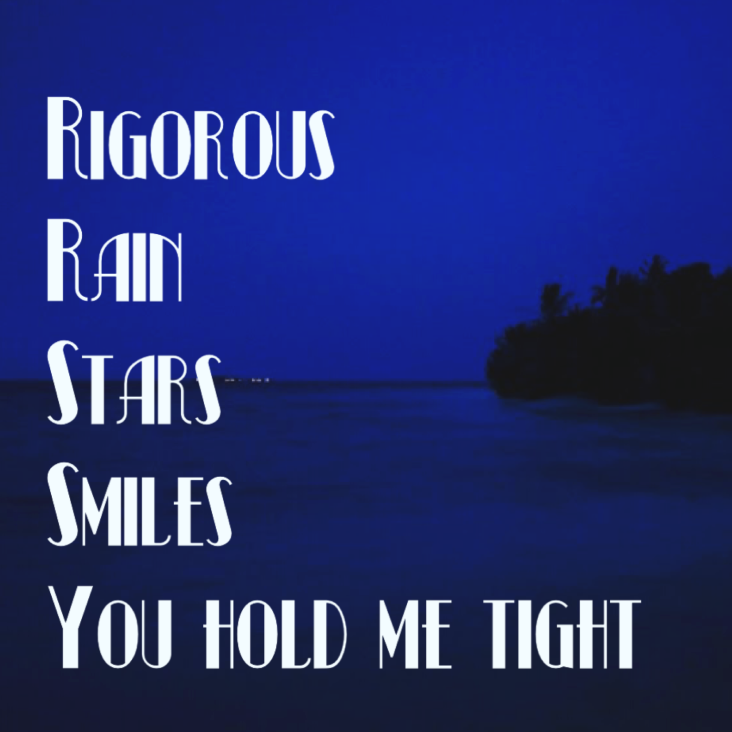 image poem: rigorous, rain, stars, smiles, your hold me tight ... white letters on dark blue nights scene of a beach